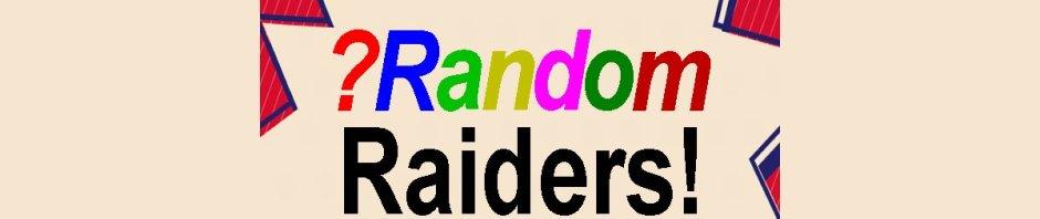 ?Random Raiders!