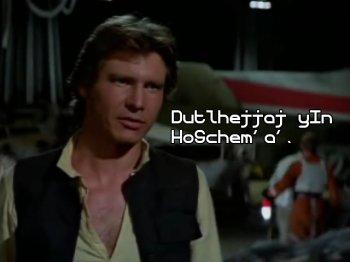 "Han Solo saying {Dutlhejjaj yIn HoSchem'a'}, Klingon for ""May the great energy-field of life accompany you."""