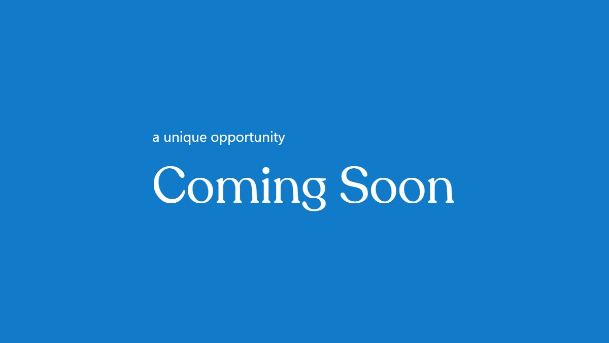 A unique opportunity coming soon